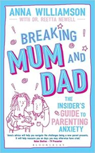 Breaking Mum and Dad: The Insider's Guide to Parenting Anxiety